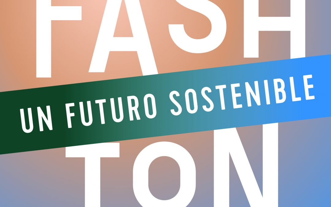 Exposición FASHION: Un Futuro Sostenible